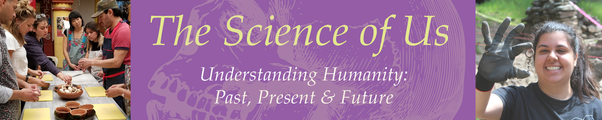 The science of us, understanding humanity: past, present and future